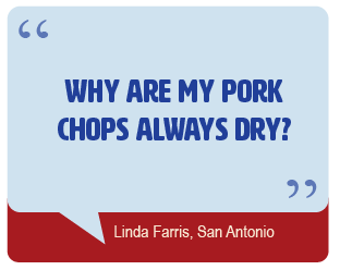 Why are my Pork Chops always dry?
